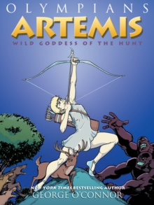 Artemis : Wild Goddess of the Hunt, Paperback / softback Book