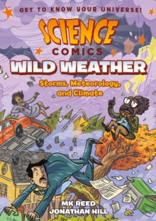 Science Comics : Wild Weather, Paperback / softback Book