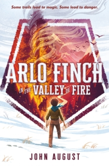 Arlo Finch in the Valley of Fire, Hardback Book