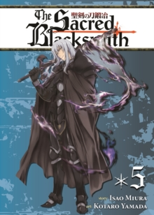 The Sacred Blacksmith : v.5, Paperback / softback Book