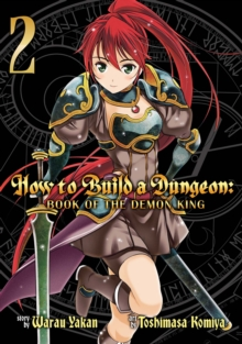 How to Build a Dungeon: Book of the Demon King : Vol. 2, Paperback / softback Book