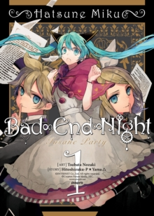 Hatsune Miku: Bad End Night : Vol. 1, Paperback / softback Book