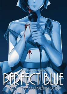 Perfect Blue : Complete Metamorphosis, Paperback Book