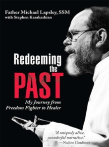 Redeeming the Past : My Journey from Freedom Fighter to Healer, Paperback Book