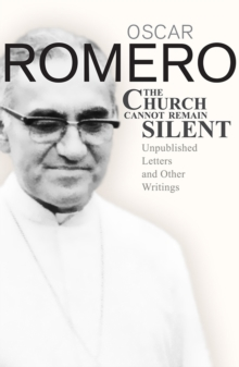 The Church Cannot Remain Silent : Unpublished Letters and Other Writings, Paperback / softback Book