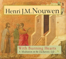 With Burning Hearts : A Meditation on the Eucharistic Life, Paperback Book