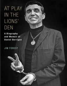 At Play in the Lions' Den : A Biography and Memoir of Daniel Berrigan, Paperback / softback Book