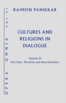 Cultures and Religions in Dialogue : Pluralism and Interculturality, Hardback Book