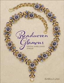 Beadwoven Glamour : Crystal-embellished jewelry, Paperback / softback Book