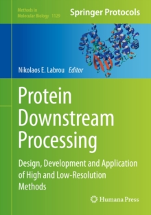 Protein Downstream Processing : Design, Development and Application of High and Low-Resolution Methods, Hardback Book