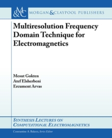 Multiresolution Frequency Domain Technique for Electromagnetics, Paperback / softback Book