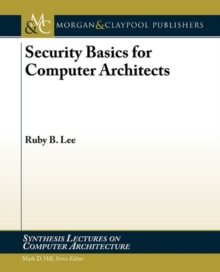 Security Basics for Computer Architects, Paperback / softback Book