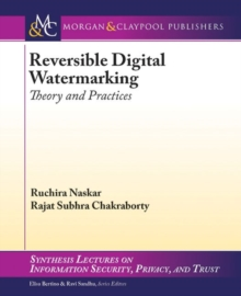 Reversible Digital Watermarking : Theory and Practices, Paperback / softback Book