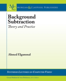Background Subtraction : Theory and Practice, Paperback / softback Book