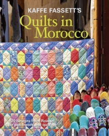 Kaffe Fassett's Quilts in Morocco: 20 Designs from Rowan for Patchwork and Quilting, Paperback / softback Book