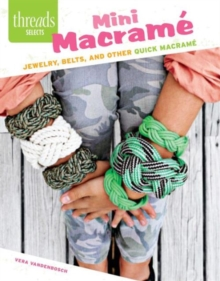 Mini Macrame : Jewelry, Belts, and Other Quick Macrame, Paperback / softback Book