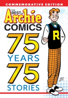 The Best Of Archie Comics: 75 Years, 75 Stories, Paperback / softback Book