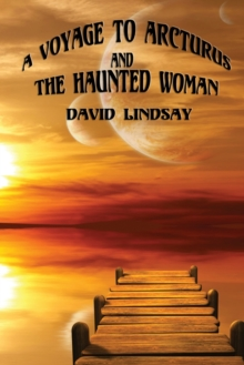 A Voyage to Arcturus and The Haunted Woman, Paperback / softback Book