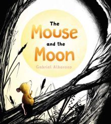 The Mouse and the Moon, Hardback Book