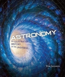 Astronomy : An Illustrated History of the Universe, Hardback Book