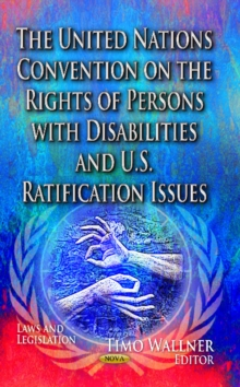 United Nations Convention on the Rights of Persons with Disabilities & U.S. Ratification Issues, Hardback Book