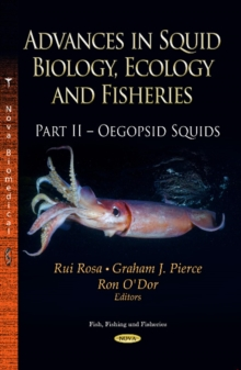 Advances in Squid Biology, Ecology & Fisheries : Part II - Oegopsid Squids, Hardback Book