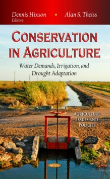 Conservation in Agriculture : Water Demands, Irrigation & Drought Adaptation, Hardback Book