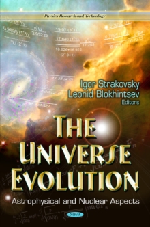 Universe Evolution : Astrophysical & Nuclear Aspects, Hardback Book