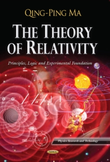 Theory of Relativity : Principles, Logic & Experimental Foundation, Hardback Book