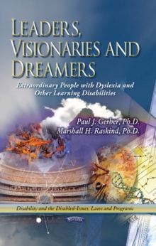 Leaders, Visionaries & Dreamers : Extraordinary People with Dyslexia & Other Learning Disabilities, Paperback / softback Book