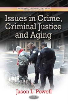 Issues in Crime, Criminal Justice & Aging, Paperback / softback Book