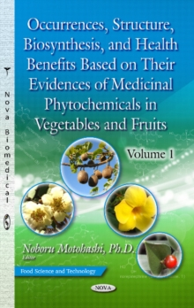 Occurrences, Structure, Biosynthesis & Health Benefits Based on Their Evidences of Medicinal Phytochemicals in Vegetables & Fruits, Hardback Book