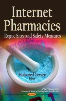 Internet Pharmacies : Rogue Sites & Safety Measures, Paperback / softback Book