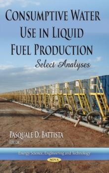 Consumptive Water Use in Liquid Fuel Production : Select Analyses, Hardback Book