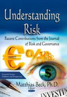 Understanding Risk : Recent Contributions from the Journal of Risk & Governance, Hardback Book