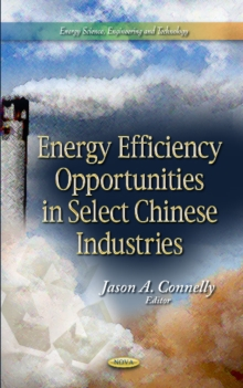 Energy Efficiency Opportunities in Select Chinese Industries, Hardback Book