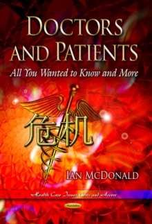 Doctors & Patients : All You Wanted to Know & More, Hardback Book