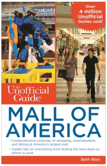 The Unofficial Guide to Mall of America, Paperback / softback Book
