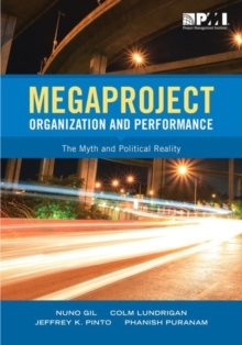 Megaproject Organization and Performance : The Myth and Political Reality, Paperback Book