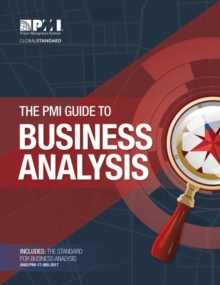 The PMI guide to business analysis, Paperback / softback Book
