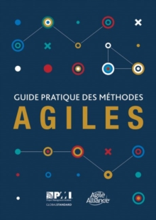 Guide pratique des mathodes Agiles (French edition of Agile practice guide), Paperback / softback Book