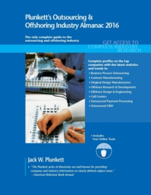 Plunkett's Outsourcing & Offshoring Industry Almanac 2016 : Outsourcing & Offshoring Industry Market Research, Statistics, Trends & Leading Companies, Paperback / softback Book