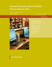 Plunkett's Education, EdTech & MOOCs Industry Almanac 2018 : Education, EdTech & MOOCs Industry Market Research, Statistics, Trends & Leading Companies, Paperback Book