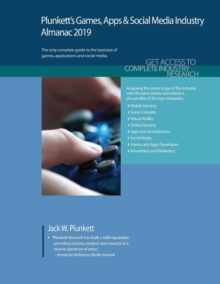 Plunkett's Games, Apps & Social Media Industry Almanac 2019, Paperback / softback Book