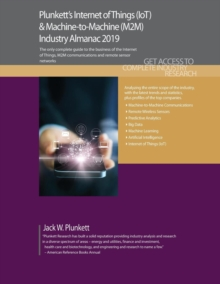 Plunkett's Internet of Things (IoT) & Machine-to-Machine (M2M) Industry Almanac 2019, Paperback / softback Book