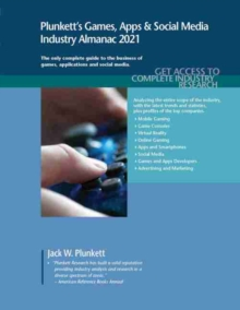 Plunkett's Games, Apps & Social Media Industry Almanac 2021 : Games, Apps & Social Media Industry Market Research, Statistics, Trends and Leading Companies, Paperback / softback Book