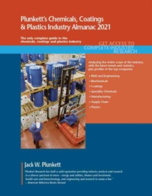 Plunkett's Chemicals, Coatings & Plastics Industry Almanac 2021, Paperback / softback Book