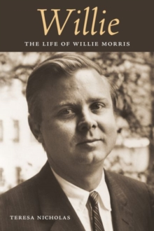 Willie : The Life of Willie Morris, Hardback Book