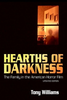 Hearths of Darkness : The Family in the American Horror Film, Updated Edition, Paperback / softback Book