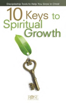 10 Keys to Spiritual Growth - 5-Pack : Discipleship Tools to Help You Grow in Christ, Pamphlet Book